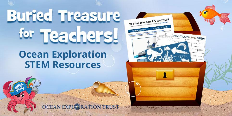 Buried Treasure for Teachers: Ocean Exploration STEM Resources